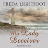 My Lady Deceiver by Freda Lightfoot