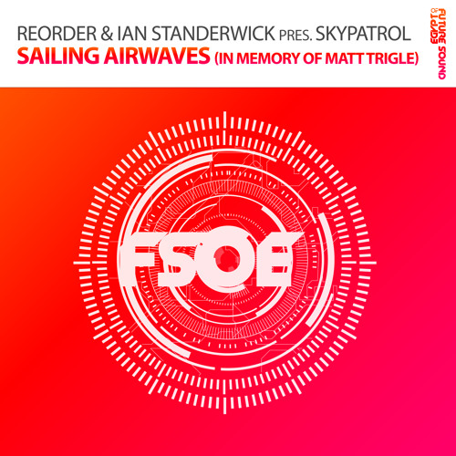 SkyPatrol - Sailing Airwaves (In Memory Of Matt Trigle) [A State Of Trance 656] [OUT NOW!]