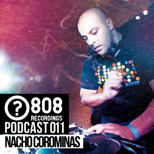 808 Recordings Podcast pres. Nacho Corominas [011]