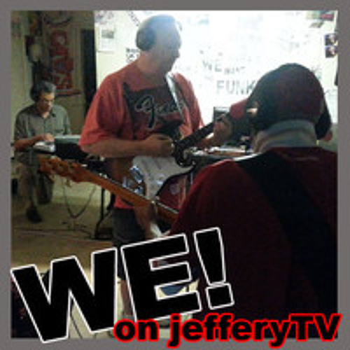 WE! on jefferyTV - Gettin' At A Groove!