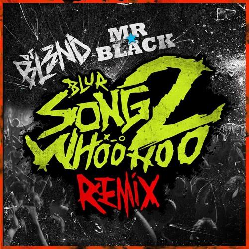 Blur - Song 2 (DJ BL3ND, MR★BLACK Remix)