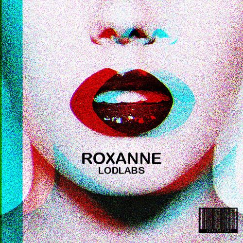 ROXANNE - Prod. LODlabs
