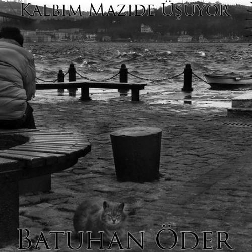 Kalbim Mazide Üşüyor - Batuhan Öder ( DEMO )