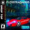 Flosstradamus ft. Travis Porter - Drop Top (KiD KOBRA REMIX)