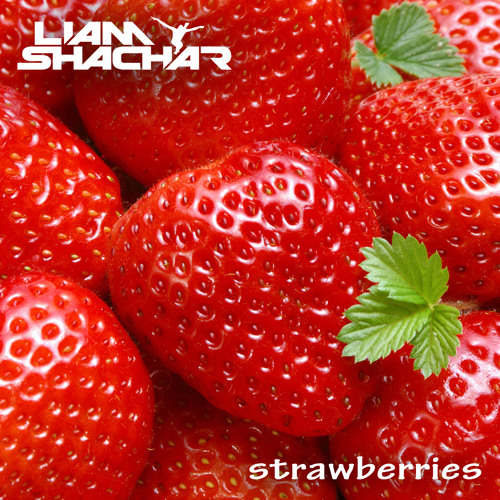 Liam Shachar - Strawberries [Coming to Beatport April 15]