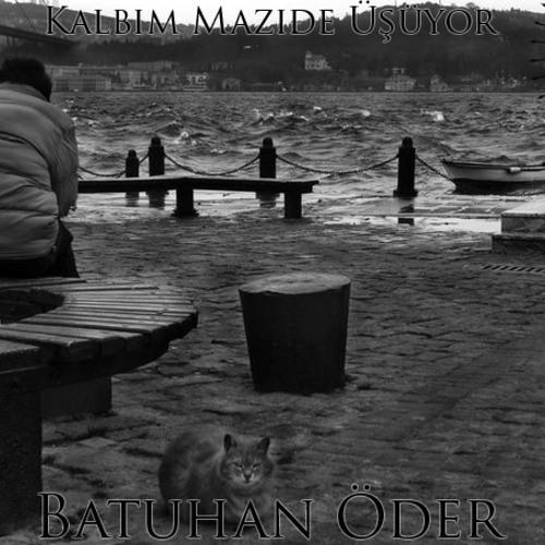 Kalbim Mazide Üşüyor - Batuhan Öder (Kısa Versiyon) (DEMO)