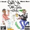 Black Dave Ft. J Stash Quit Ya Day Job **Remix**