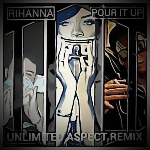Rihanna - Pour It Up (Unlimited Aspect Remix)
