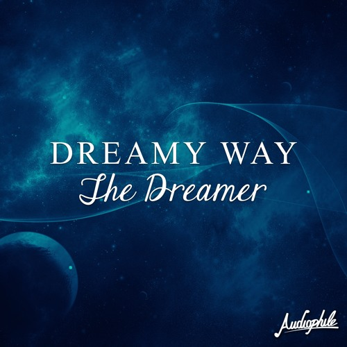 Dreamy Way - The Dreamer (Original Mix) [Out NOW!]