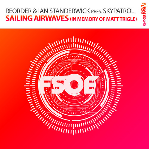 ReOrder & Ian Standerwick pres. SkyPatrol - Sailing Airwaves (OUT NOW)