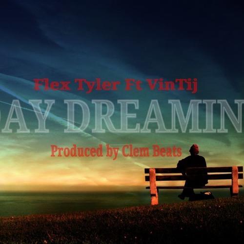 Flex Tyler - Day Dreaming Ft. Vintij (prod by Clem Beat'z)