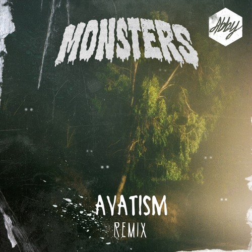 Abby - Monsters (Avatism Remix)