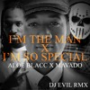 I'm The Man X I'm So Special / Aloe Blacc Ft Movado X Dj Evil Rmx