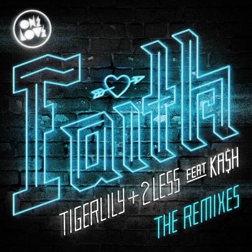 Tigerlily & 2Less feat. Ka$h - Faith (Glover Remix)