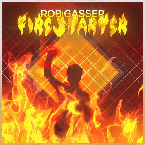 Rob Gasser - Firestarter (Original Mix) [FREE DOWNLOAD/PAY WHAT YOU WANT]