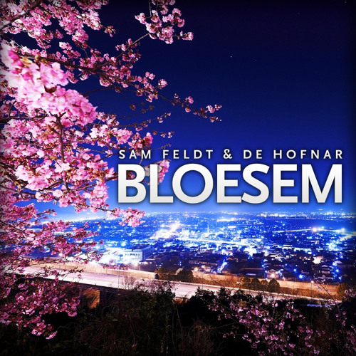 Sam Feldt & De Hofnar - Bloesem (Original Mix) [Thissongissick.com Exclusive Download]