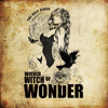 Download Wicked Witch Of Wonder Mp3