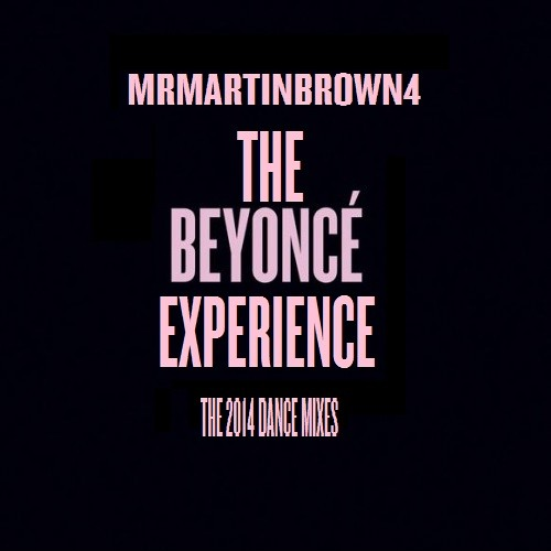 The BEYONCÉ Experience -The 2014 Dance Mixes