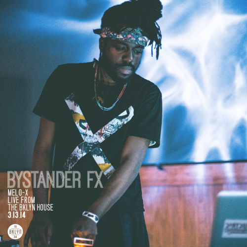 BYSTANDER FX: MeLo-X