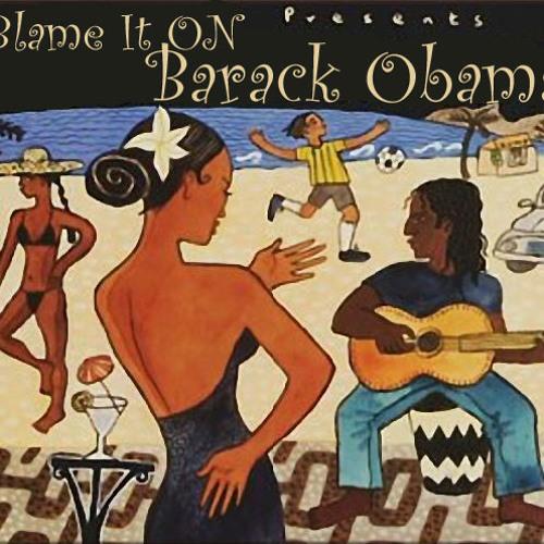 Blame It On Barack Obama