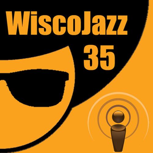 WiscoJazz-Cast: Episode 035