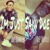Im Just Sayn Doe by. Dre Sonnier & J.P Deville