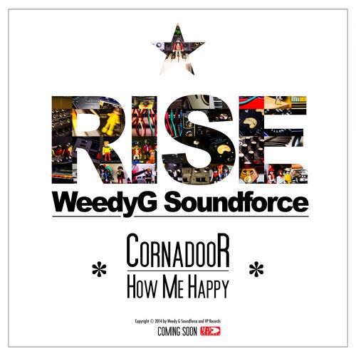 Cornadoor | How Me Happy [Weedy G Soundforce & VP Records]
