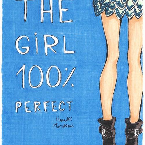 On Seeing the 100% Perfect Girl One Beautiful April Morning (Haruki Murakami)