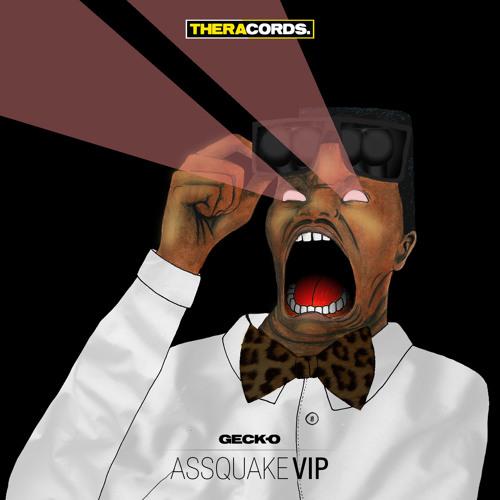 Geck-o - Assquake VIP