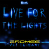 Gromee feat. Ali Tennant - Live For The Lights