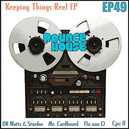 Keeping Things Reel EP / BHEP49
