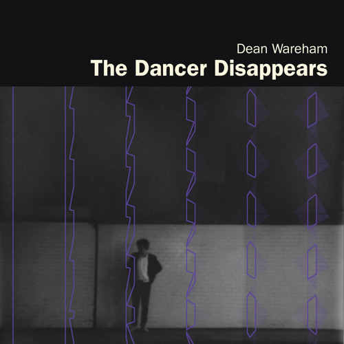 Dean Wareham 'The Dancer Disappears'