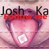 Download Josh - Ka - Follow Me / Original Mix Mp3