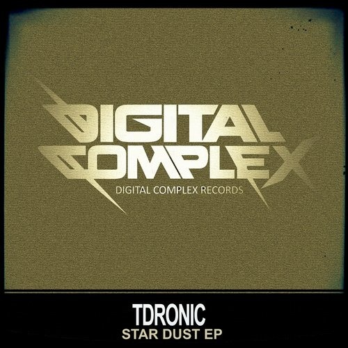 Star Dust EP -T Dronic- [OUT ON Digital Complex Records] PREVIEW