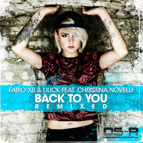 Fabio XB & Liuck feat. Christina Novelli - Back To You (Matt Davey Remix) [OUT NOW]