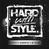 HARD with STYLE: Episode 32