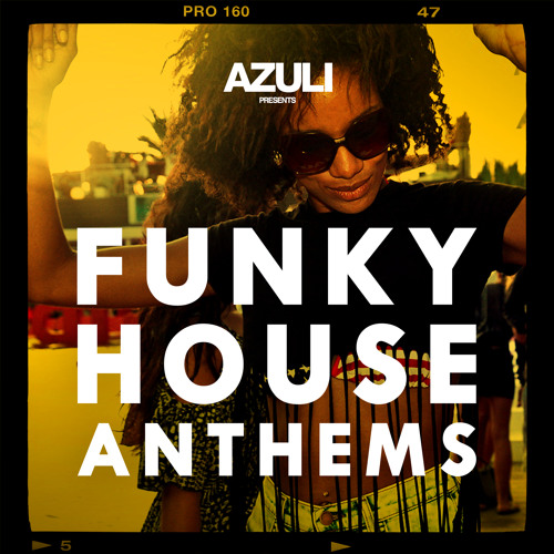 Azuli Presents Funky House Anthems Mixtape