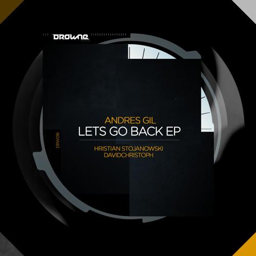 Andres Gil - Let's Go Back (Original Mix)
