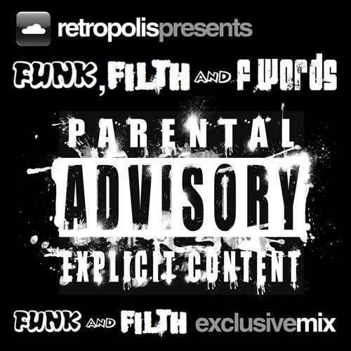 RETROPOLIS - FUNK, FILTH & F WORDS - (FUNK AND FILTH EXCLUSIVE MIX) - *FREE DOWNLOAD*