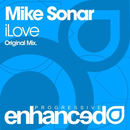 Mike Sonar - iLove (Original Mix) [OUT NOW]
