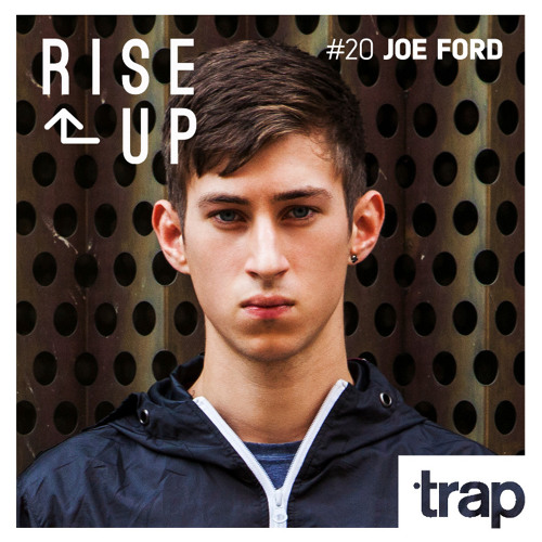 Trap Magazine Presents... Rise Up #020 - JOE FORD