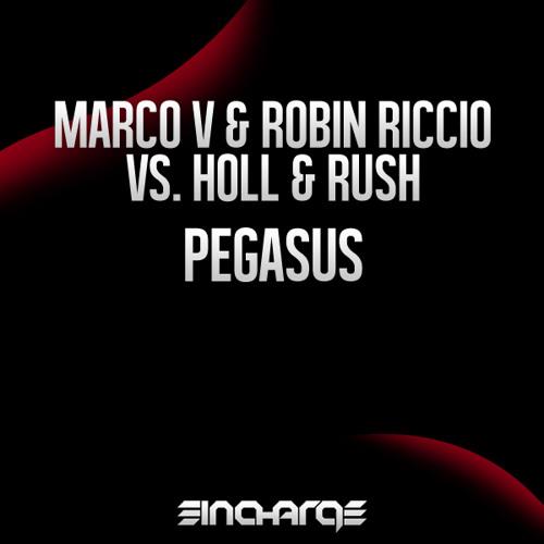 Marco V & Robin Riccio vs. Holl & Rush - Pegasus [In Charge Recordings]