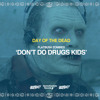 Flatbush ZOMBiES - Dont Do Drugs Kids
