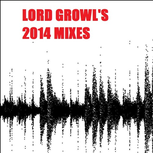 Lord Growl's February 2014 Mix