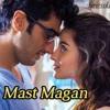 Mast Magan-Arjit singh
