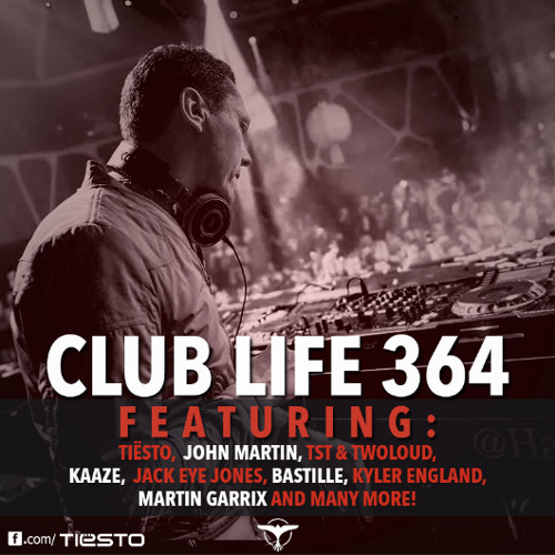 Tiësto's Club Life Podcast 364 - First Hour