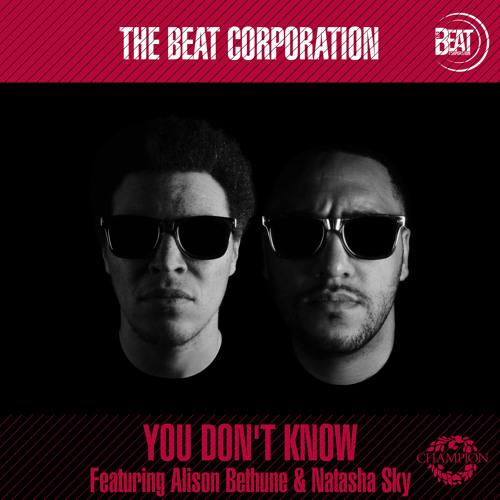 The Beat Corporation ft Natasha Sky & Alison Bethune - 'You Don't Know'