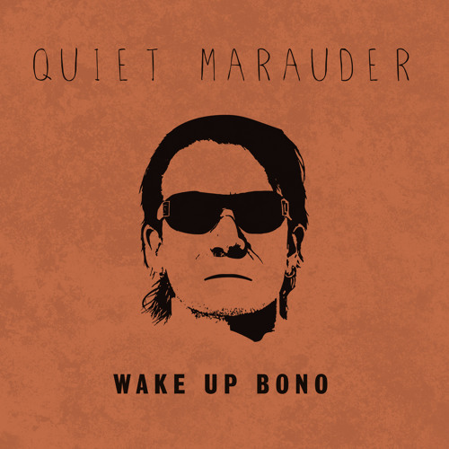 Quiet Marauder - MEN - Volume 3 - Wake Up Bono