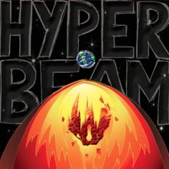 Better Than Nothing - Hyper Beam