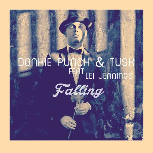 Donkie Punch & TUSK . Feat Lei Jennings - Falling (FREE DOWNLOAD)
